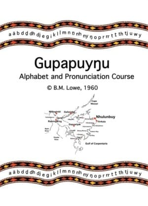 Gupapuyŋu Alphabet and Pronunciation Guide