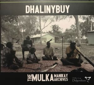 Dhalinybuy – The Mulka Manikay Archives