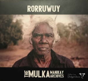 Rorruwuy – The Mulka Manikay Archives