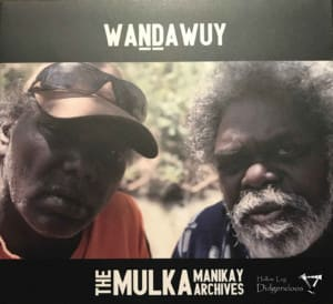 Waṉḏawuy – The Mulka Manikay Archives