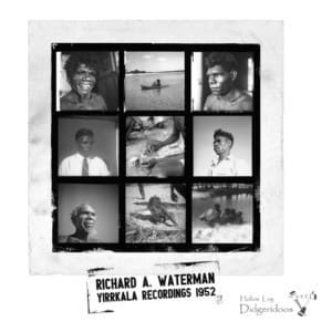 Richard A. Waterman – Yirrkala Recordings 1952 / The Mulka Project