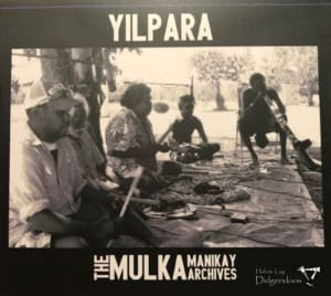 Yilpara – The Mulka Manikay Archives